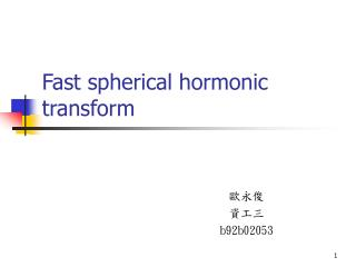 Fast spherical hormonic transform