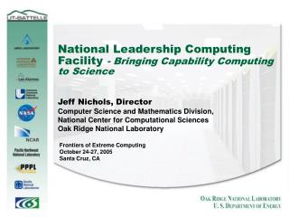 National Leadership Computing Facility  - Bringing Capability Computing to Science