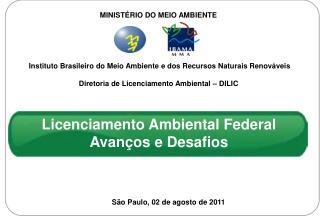 Licenciamento Ambiental Federal Avanços e Desafios