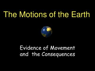 The Motions of the Earth