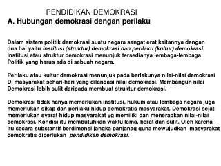 PENDIDIKAN DEMOKRASI A. Hubungan demokrasi dengan perilaku