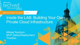 Inside the LAB: Building Your Own Private Cloud Infrastructure