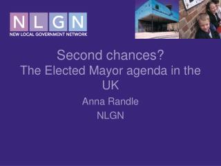 Second chances? The Elected Mayor agenda in the UK