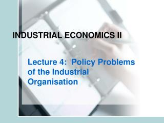 INDUSTRIAL ECONOMICS II