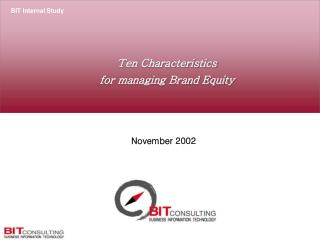 Ten Characteristics  for managing Brand Equity