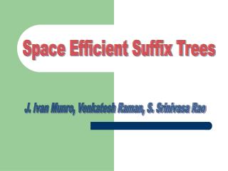Space Efficient Suffix Trees