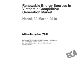 Renewable Energy Sources in Vietnam's Competitive Generation Market Hanoi, 30 March 2010