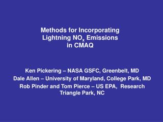 Methods for Incorporating Lightning NO x  Emissions in CMAQ