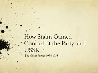 How Stalin Gained Control of the Party and USSR