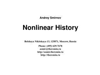 Andrey Smirnov Nonlinear History Bolshaya Nikitskaya 13, 125871, Moscow, Russia