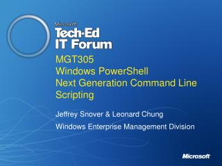 MGT305 Windows PowerShell Next Generation Command Line Scripting