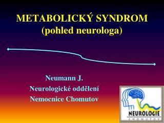 METABOLICKÝ SYNDROM (pohled neurologa)