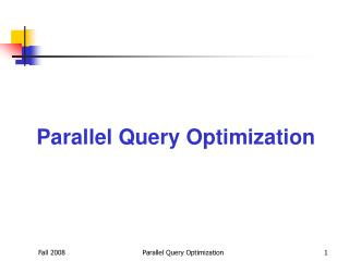 Parallel Query Optimization