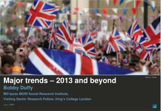 Major trends – 2013 and beyond