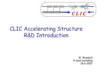 CLIC Accelerating Structure R&D Introduction