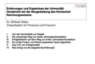 Dr. Wilfried Hötker Vizepräsident für Personal und Finanzen Von der Kameralistik zur Doppik