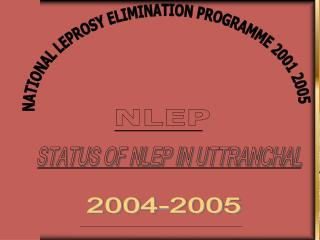 NATIONAL LEPROSY ELIMINATION PROGRAMME 2001 2005
