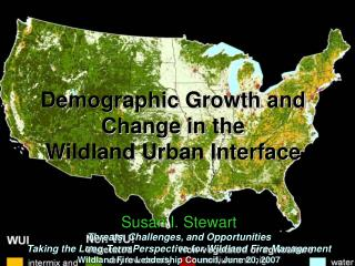 Demographic Growth and Change in the  Wildland Urban Interface