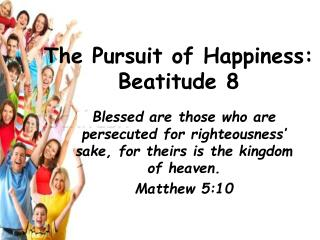 The Pursuit of Happiness: Beatitude 8