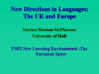 New Directions in Languages: The UK and Europe