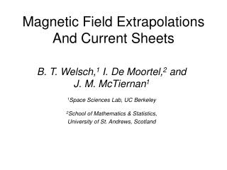 Magnetic Field Extrapolations And Current Sheets