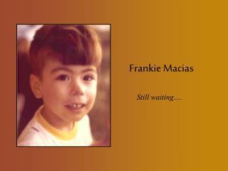 Frankie Macias