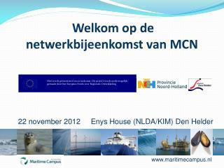 Welkom op de  netwerkbijeenkomst  van MCN