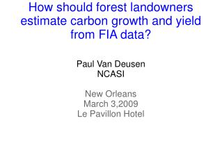 How should forest landowners estimate carbon growth and yield from FIA data?