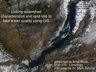 Linking watershed characteristics and land use to lake water quality using GIS