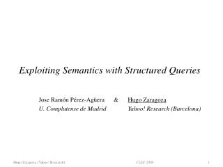 Exploiting Semantics with Structured Queries