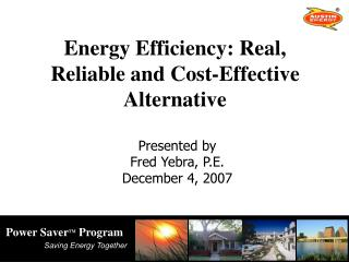 Energy Efficiency: Real, Reliable and Cost-Effective Alternative