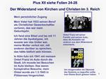 Pius XII siehe Folien 24-28 Der Widerstand von Kirchen und Christen im 3. Reich