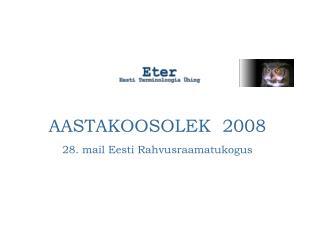AASTAKOOSOLEK  2008 28. mail Eesti Rahvusraamatukogus