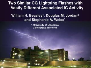 Two Similar CG Lightning Flashes with Vastly Different Associated IC Activity