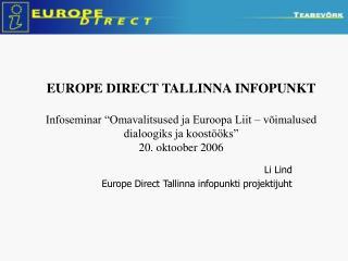 Li Lind Europe Direct Tallinna infopunkti projektijuht