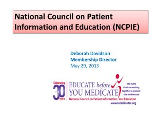 National Council on Patient Information and Education (NCPIE)
