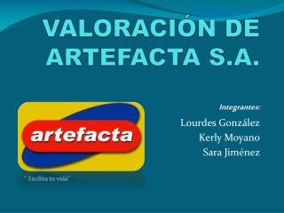 VALORACI N DE ARTEFACTA S.A.