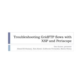 Troubleshooting GridFTP flows with XSP and Periscope