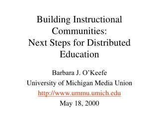 Building Instructional Communities:   Next Steps for Distributed Education