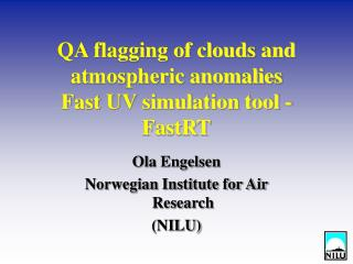 QA flagging of clouds and atmospheric anomalies Fast UV simulation tool - FastRT