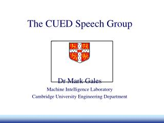 The CUED Speech Group