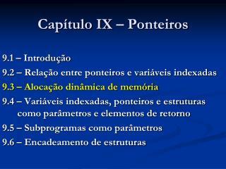 Capítulo IX – Ponteiros