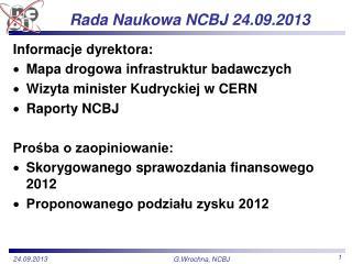 Rada Naukowa NCBJ 24.09.2013
