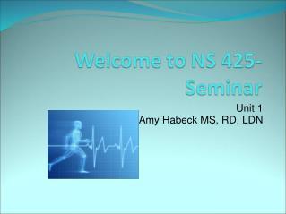 Unit 1 Amy Habeck MS, RD, LDN