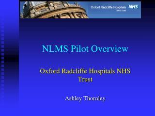 NLMS Pilot Overview