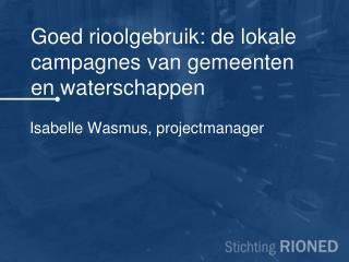 Goed rioolgebruik: de lokale campagnes van gemeenten en waterschappen