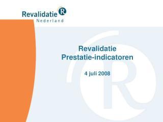 Revalidatie Prestatie-indicatoren 4 juli 2008