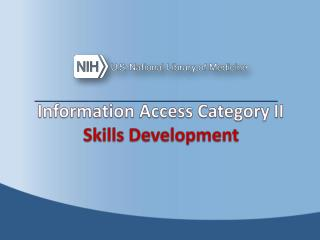 Information Access Category  II Skills  Development
