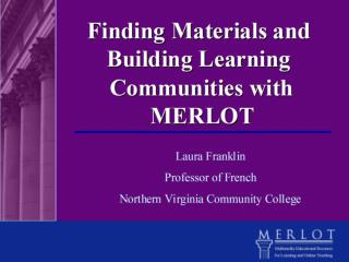 Overview of the       MERLOT Organization