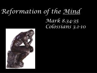 Reformation of the  Mind